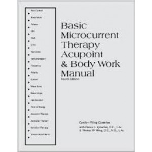 Basic Microcurrent Therapy: Acupoint & Body Work Manual BC-585