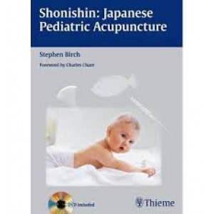 Shonishin- Japanese Pediatric Acupuncture By Stephen Birch BC-280